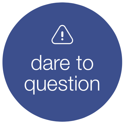 Dare to question